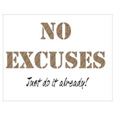 No Excuses Wall Art Poster