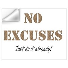 No Excuses Wall Art Wall Decal