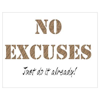 No Excuses Wall Art Poster