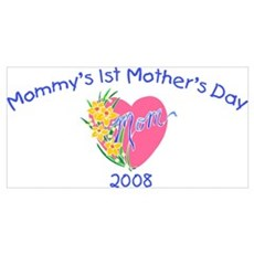 Mommy's 1st Mother's Day 2008 (Heart) Wall Art Poster