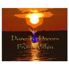 Dare To Dream Wall Art Poster