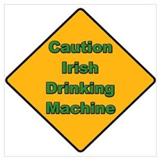 Caution Irish Drinking Machine Wall Art Poster