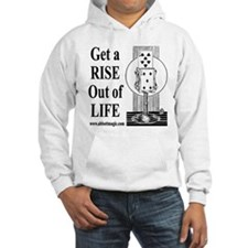 Get A Rise Out Of Life Hoodie