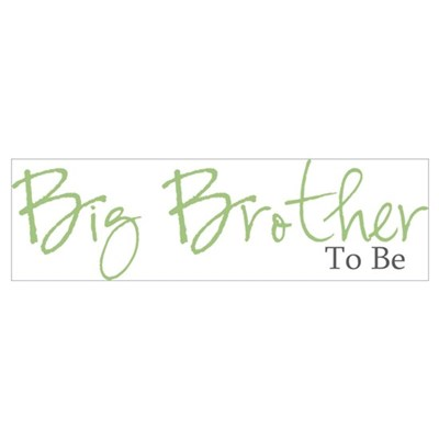 Big Brother To Be (Green Script) Wall Art Poster