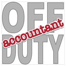 Off Duty Accountant Wall Art Poster