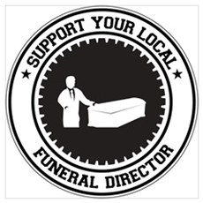 Support Funeral Director Wall Art Poster