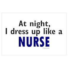 Dress Up Like A Nurse (Night) Wall Art Poster