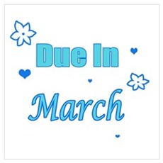 Due In March Blue Wall Art Poster