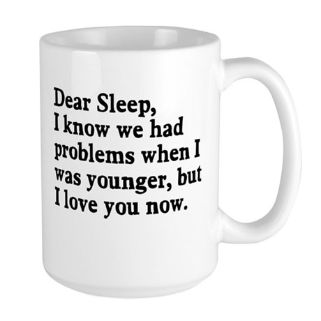 Dear Sleep Problems Before Large Mug