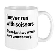 I Never Run Small Mugs