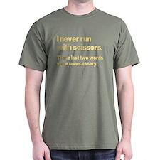I Never Run T-Shirt