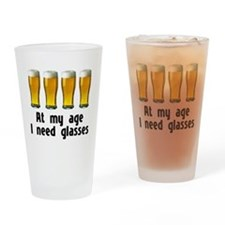 At my age I need glasses Drinking Glass
