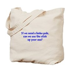 Stick up your ass Tote Bag