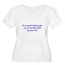Stick up your ass T-Shirt