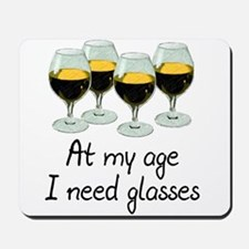 At my age I need glasses Mousepad