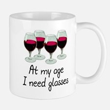 At my age I need glasses Mug