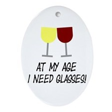 At my age I need glasses Ornament (Oval)
