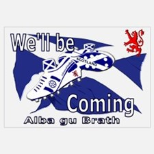 Scotland We'll be Coming Wall Art