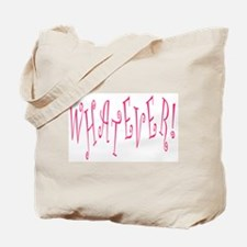 Whatever! Tote Bag