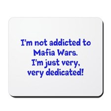 not addicted to Mafia Wars Mousepad