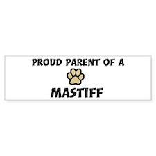 Proud Parent: Mastiff Bumper Bumper Sticker