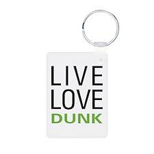 Live Love Dunk Keychains