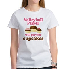 Volleyball Play For Cupcakes Women's T-Shirt
