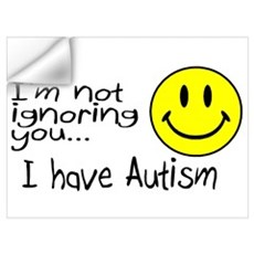I'm Not Ignoring You, I Have Autism Wall Art Wall Decal