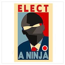 Elect A Ninja Wall Art Poster