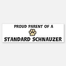 Proud Parent: Standard Schnau Bumper Bumper Bumper Sticker