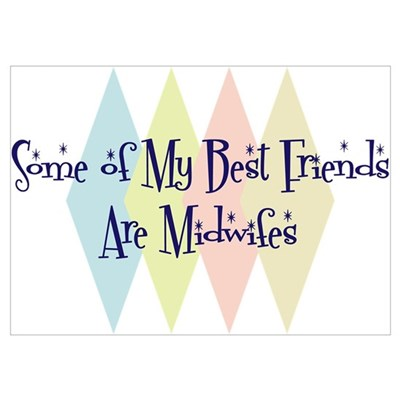 Midwifes Friends Wall Art Poster