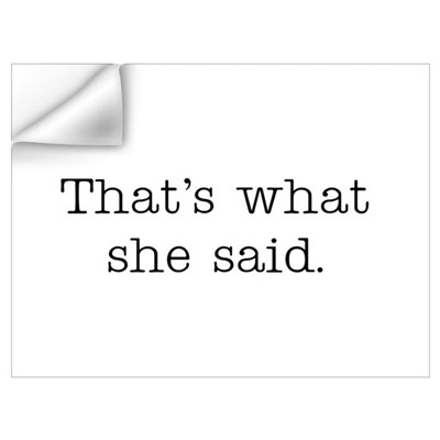That's what she said Wall Art Wall Decal