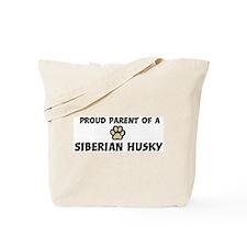 Proud Parent: Siberian Husky Tote Bag
