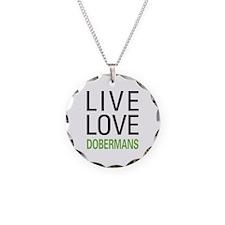 Live Love Dobermans Necklace Circle Charm