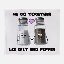 We go together like salt and Throw Blanket