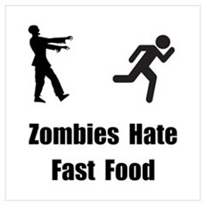 Zombies Hate Fast Food Wall Art Poster