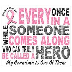 HERO Comes Along 1 Grandma BREAST CANCER Framed Pa Poster