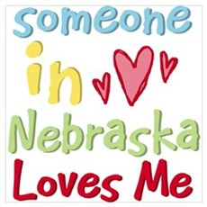 Someone in Nebraska Loves Me Wall Art Poster