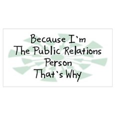 Because Public Relations Person Wall Art Poster