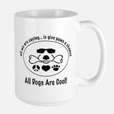 All Dogs Are Cool Large Mug