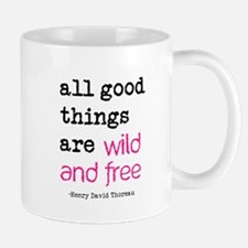 All Good Things are Wild and Free Mug