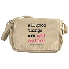All Good Things are Wild and Free Messenger Bag