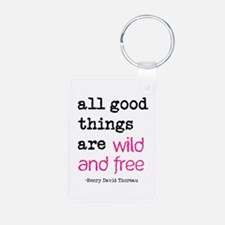 All Good Things are Wild and Free Keychains