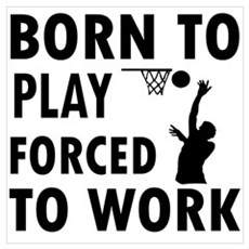 Born to Play Net ball forced to work Mini Poster P Poster