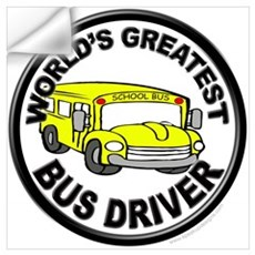 World's Greatest Bus Driver Wall Art Wall Decal