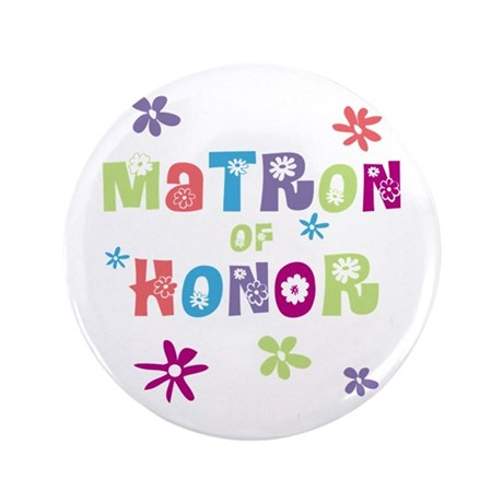 "Matron of Honor 3.5"" Button"