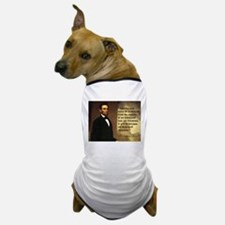 Abe Lincoln Quote Dog T-Shirt