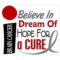 BELIEVE DREAM HOPE Brain Cancer Wall Art Poster