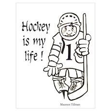 Hockey is My Life Wall Art Poster