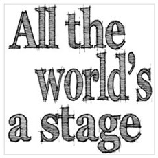 All the World's a Stage Wall Art Poster